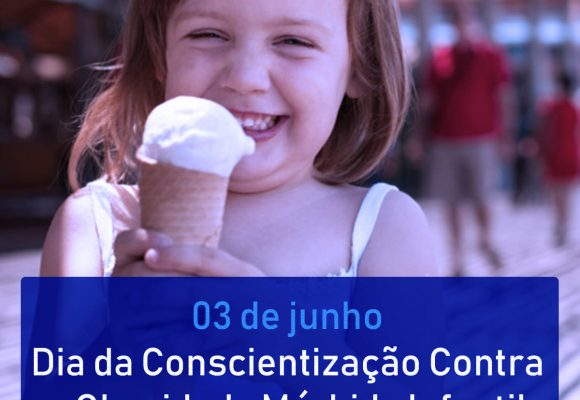 Dia da Conscientização Contra a Obesidade Mórbida Infantil