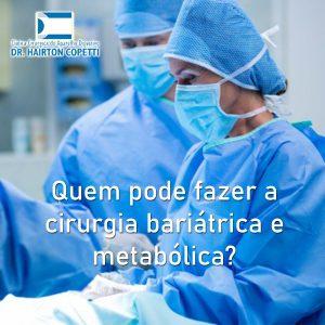 Quem pode fazer a cirurgia bariátrica e metabólica ?