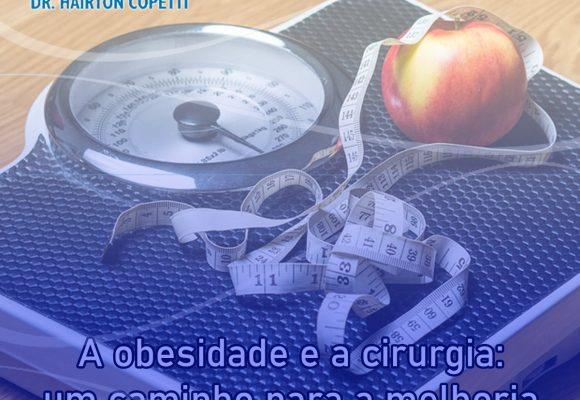 A obesidade e a cirurgia: um caminho para a melhoria na qualidade de vida